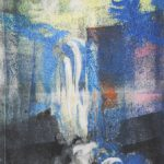 Dream Falls, monotype, 10x8 inches (April 2019)